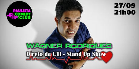 DIRETO DA UTI - Stand Up Comedy com Wagner Rodrigues ingressos