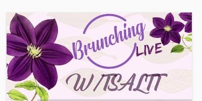 Brunching W/TSaltt Live