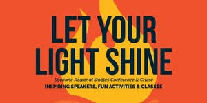 Let Your Light Shine: Spokane Single Adult Conference...