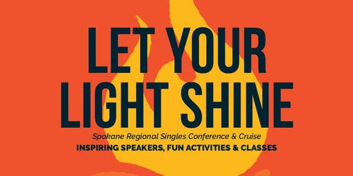 Let Your Light Shine: Spokane Single Adult Conference & Cruise