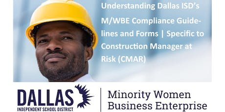 Understanding Construction Manager at Risk   Dallas ISD M/WBE  Forms tickets