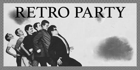❅  RETRO PARTY  ▫  2/11  ❅ tickets