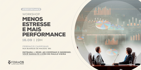 "[CAMPINAS/SP] 16/09 | Workshop ""Menos estresse e mais performance"" ingressos"