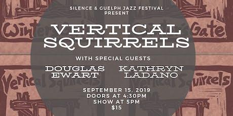 Silence Presents: The Vertical Squirrels wsg Douglas Ewart & Kathryn Ladano tickets