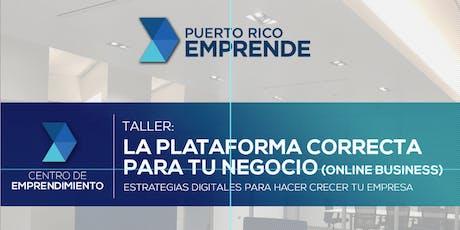 La Plataforma Correcta para tu Negocio (online business) | PR Emprende tickets