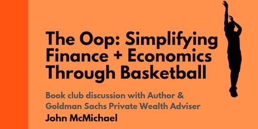 Book Club - The Oop: Simplifying Finance & Economics Through Basketball
