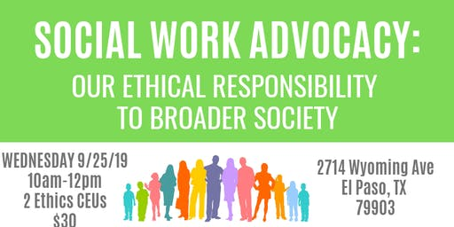 Social Work Advocacy: Our Ethical Responsibility to Broader Society