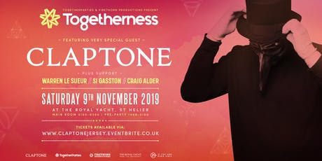 CLAPTONE . TOGETHERNESS . 09.11.19 . The Royal Yacht tickets