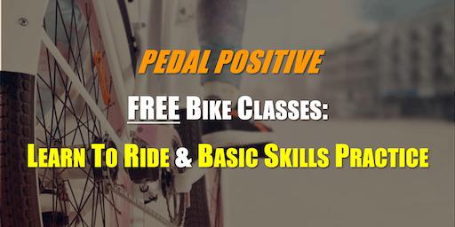 FREE Bike Classes: LEARN TO RIDE A BIKE and BASIC SKILLS PRACTICE