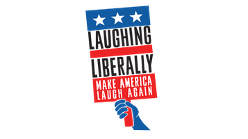 """Laughing Liberally"": Make America Laugh Again"