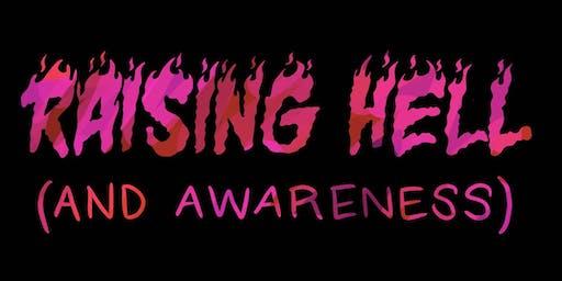 RAISING HELL (and awareness)
