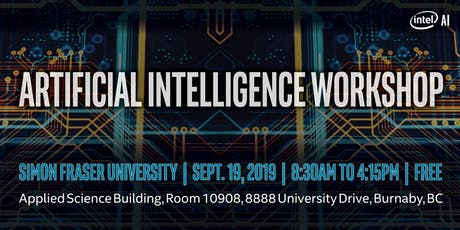 Artificial Intelligence Workshop with Intel at Simon Fraser University tickets