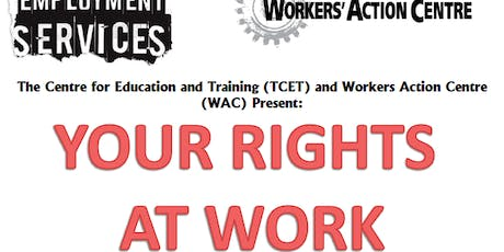 Your Rights at Work: Workers Action Centre tickets