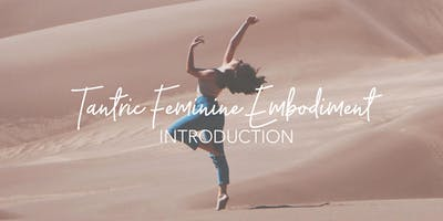 Tantric Feminine Embodiment Introduction