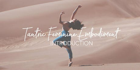 Tantric Feminine Embodiment Introduction Tickets
