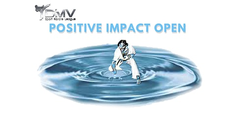 Positive Impact Martial Arts Open tickets