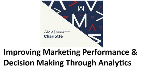 Improving Marketing Performance & Decision Making Through Analytics tickets