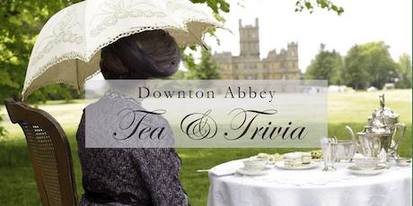 Trivia & Tea: Downton Abbey tickets