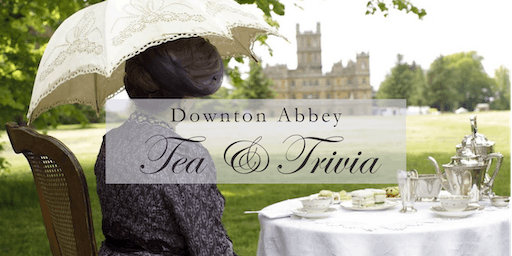 Trivia & Tea: Downton Abbey