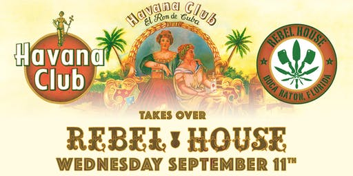 Rebel House presents: Havana Club Rum Takeover FREE EVENT