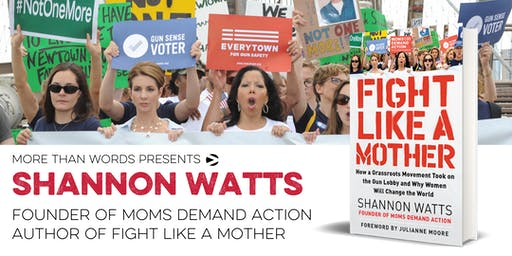 Fight Like a Mother: Shannon Watts Book Talk & Signing
