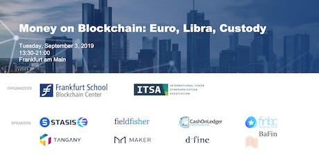 Money on Blockchain: Euro, Libra, Custody Tickets