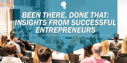 Been There, Done That: Insights from Successful Entrepreneurs
