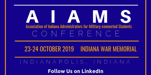 2019 Association of Indiana Administrators for Military-connected Students (AIAMS) - October 23-24