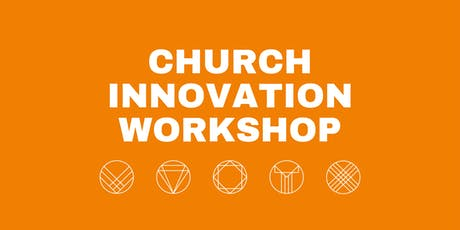 Church Innovation Workshop: How to Future Proof in an ever changing world tickets