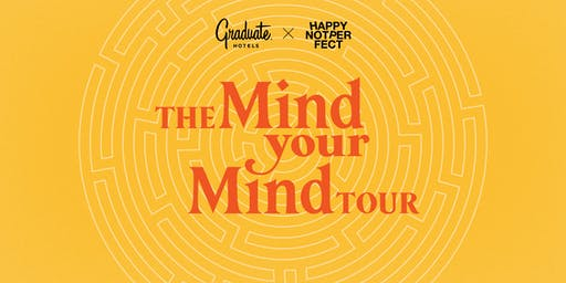 Mind Your Mind Tour with Happy Not Perfect