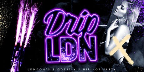 DRIP LDN - London's Biggest VIP Hip Hop Party tickets