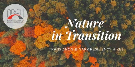 """Nature's Resiliency"" Trans & LGBQ+ Resiliency Hiking Event tickets"