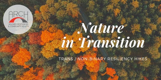 """Nature's Resiliency"" Trans & LGBQ+ Resiliency Hiking Event"