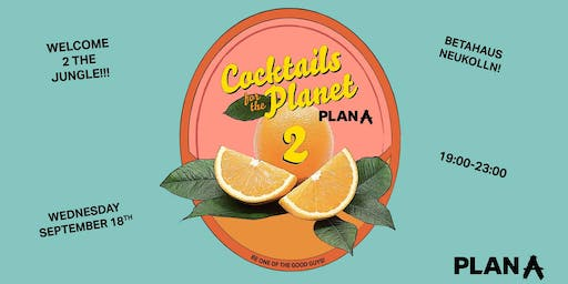 Cocktails for the Planet #2 - Welcome to the (Sustainable) Jungle