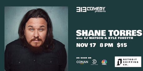 313 Comedy Presents: SHANE TORRES tickets
