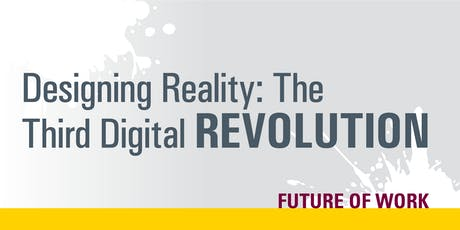 Designing Reality: The Third Digital Revolution tickets