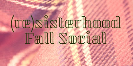 (RE)Sisterhood Fall Social tickets