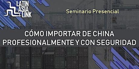 Seminario: Cómo importar de China profesionalmente y con seguridad. boletos