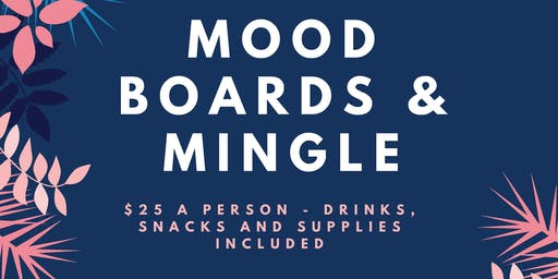 Mood Boards & Mingle