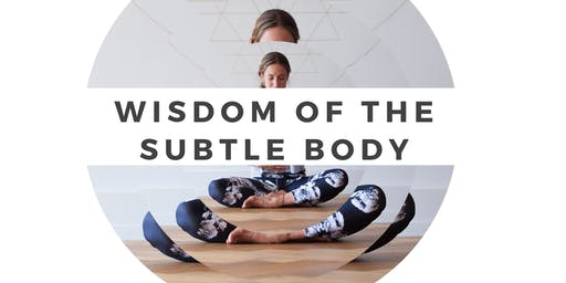 Wisdom of the Subtle Body - Elements:Earth, Water, Fire, Air, Space