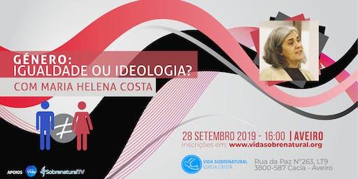 Género: Igualdade ou ideologia? - Com Maria Helena Costa