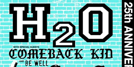 H2O w/  Comeback Kid, Abuse of Power, Be Well tickets