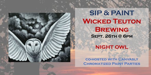 Night Owl Paint & Sip @ Wicked Teuton