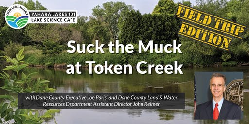 Yahara Lakes 101: Suck the Muck at Token Creek