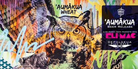Aumakua Wheat: Beer Release with Live Music by Eli-Mac tickets