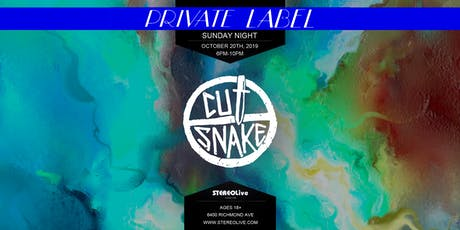 Private Label Presents: Cut Snake - Stereo Live Houston tickets