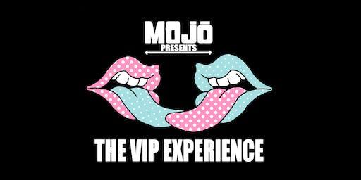 MOjō's VIP Experience