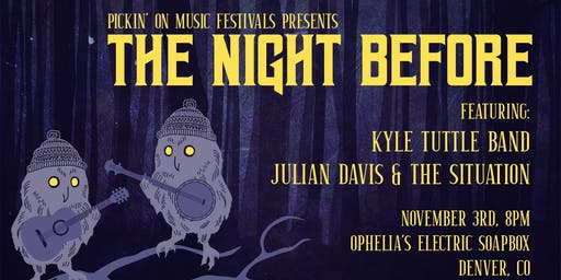 Pickin' on Music Festivals Presents: The Night Before