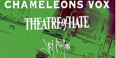 Chameleons Vox w/ Theatre of Hate + Jay Aston tickets