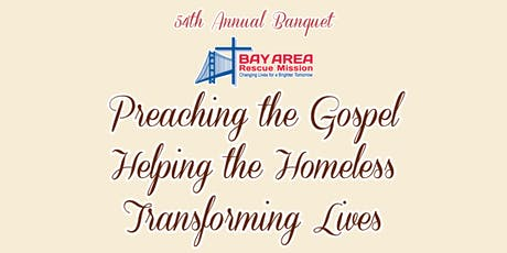 "54th Annual Banquet ""Preaching the Gospel Helping the Homeless Transforming Lives"" tickets"